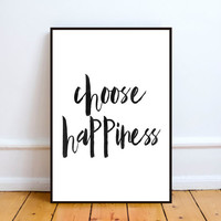 Choose happiness,Quote poster,Inspirational poster,Nursery art,Motivational print,Wall art,Home decor,Word art,Typography art