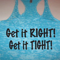 Get it Right Get it Tight Womens Fitness Gym Motivational Workout Tank Top WorkItWear