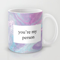 You're My Person Mug by Tangerine-Tane