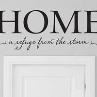 """Wall Vinyl Quote - """"Home - a refuge from the storm"""""""