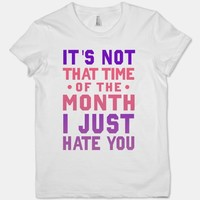"""It's Not """"That Time of the Month"""" I Just Hate You (Junior) 