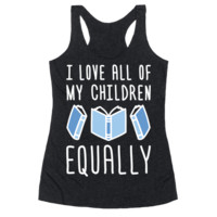 I LOVE ALL OF MY CHILDREN EQUALLY (BOOKS) RACERBACK TANK