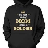 The Best Kind Of Mom Raises A Soldier - Hoodie