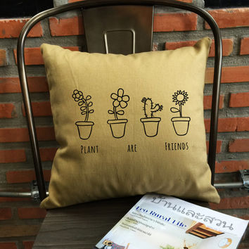 Plants Are Friends Pillow cover, throw pillow cover, Gift for Mom, Mother Gifts,cotton canvas pillow cover / Tumblr Inspired