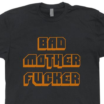 Bad Mother Fucker T Shirt Pulp Fiction T Shirt Funny T Shirts