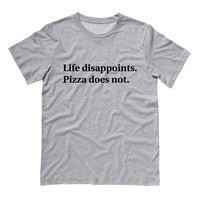 Life Disappoints Pizza Does NotShirt