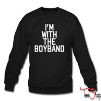 I'm With The Boy Band crewneck sweatshirt