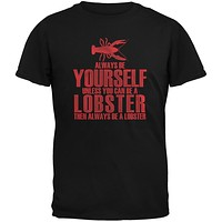 Always Be Yourself Lobster Black Adult T-Shirt