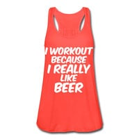 I Workout Because I Really Like Beer Tank Women's Gym Workout Fitness Party Drinking