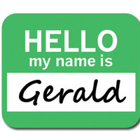 Gerald Hello My Name Is Mouse Pad