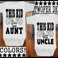 TWOFER DEAL This Kid Loves their Aunt and This Kid Loves their Uncle baby clothing 5 colors awesome baby shower gift hand screen printed