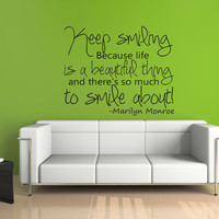 Keep smiling because life is a beautiful thing by imprinteddecals