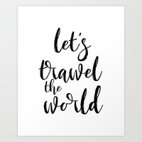 Travel Quote Adventure Quote Typography Print Lets Travel The World Travel Poster Vacation Poster Art Print by PrintableLifeStyle