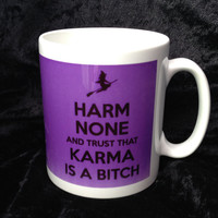 Harm None and Trust that Karma is a Bitch - Pagan Wiccan Mugs by Cheeky Witch