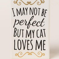 My cat loves me box sign