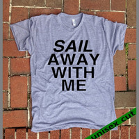 Sail Away With Me.Nautical.Beach.Mermaid.Ship.Ocean.Grey Heather tri blend super soft shirt. hand print t shirt. super comfy. screen print.