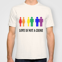 Love is not a crime. T-shirt by quality products