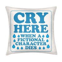 CRY HERE PILLOW - PREORDER