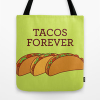 Tacos Forever Tote Bag by TinyBee