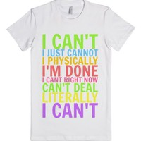 I Can't-Female White T-Shirt