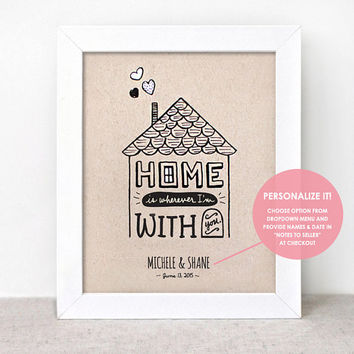 Personalized Couples Gift - Home is Wherever Im With You Art Print - 8x10 - Typography Hand Painted Illustrated Print - Wedding Gift for Him