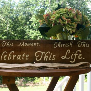 """Wedding Sign - Rustic, Wooden, Reclaimed Lumber - """"Remember This Moment, Cherish This Story, Celebrate This Life"""""""