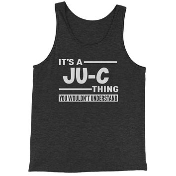 It's A Ju-C Thing, You Wouldn't Understand Jersey Tank Top for Men