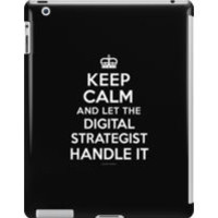 'Keep Calm and Let the Digital Strategist Handle It' T-Shirts