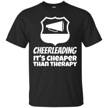 Cheerleading It's Cheaper Than Therapy Funny Cheer T-Shirt Hoodie