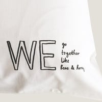 We Go Together Like Bees & Honey Pillowcase (One Case)