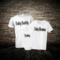 Funny T Shirt Set Baby Momma Baby Daddy and Baby Cotton Mens Womens Ladies Mom Dad Size S M L XL 6 12 18 24 Month Onesuit