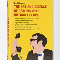 The Art And Science Of Dealing With Difficult People By David Brown- Assorted One