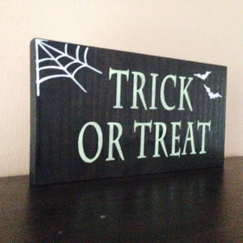 Trick or Treat Halloween Sign, Stained and Hand Painted, Customizable, Home decor