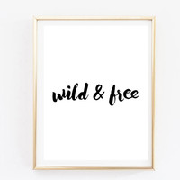 wild and free handwritten inspirational tumblr quote typographic print quote print inspirational decor tumblr room decor framed quotes