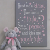 Read Me A Story Tuck Me In Tight Say A Sweet Prayer Kiss Me Goodnight Painted in Pink and Gray, Nursery Wall Decor, Sign with Moon and Stars