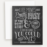 Life Moves Pretty Fast - Ferris Bueller - A2 Note Card