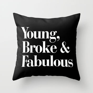 Young, Broke and Fabulous Throw Pillow by RexLambo