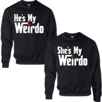 HE'S MY WEIRDO SHE'S MY WEIRDO COUPLE SWEATSHIRT