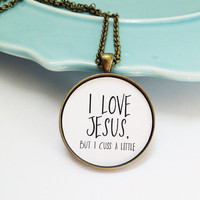 I Love Jesus But I Cuss a Little Necklace,Christian Necklace,Best Friend Necklace,Wife Christmas,Best Friend Christmas Gift, Mom Present