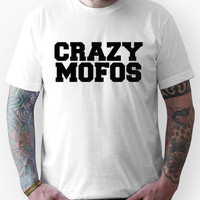 Crazy Mofos T-Shirts & Hoodies