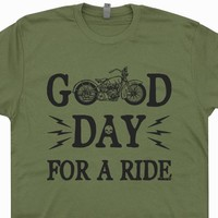 Motorcycle T Shirt Saying Good Day For A Ride Cool Vintage Motorcycle Shirt