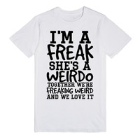 I'M A FREAK SHE'S A WEIRDO BEST FRIENDS TEE T SHIRT TSHIRT