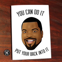 You Can Do It Put Your Back Into It - Icecube Lyrics Card -  5 X 7 - Encouragement Congratulations Card