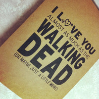 I love you almost as much as The Walking Dead Card