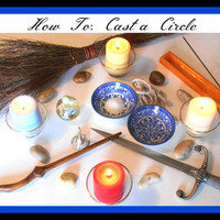 Casting a Circle, How to for Beginner Wicca, Witch, and Wiccan