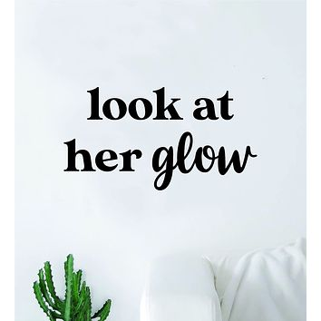 Look At Her Glow Wall Decal Sticker Vinyl Home Decor Bedroom Art Girls Vanity Makeup Beauty Lashes Brows Women Inspirational Quote