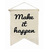 Make It Happen Banner in White with Black Lettering