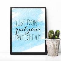 Instant download, Just don't quit your daydream, Typography Print, Printable Motivation Print, Printable Quotes, Art Printable, Watercolor