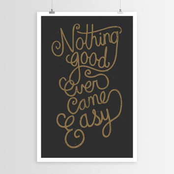 Nothing Good Ever Came Easy POSTER