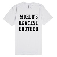 WORLD'S OKAYEST BROTHER T-SHIRT IDE04241258   Fitted T-shirt   SKREENED